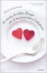 Le ricette di Chloe Zivago per il matrimonio e l'adulterio (Rilegato) - Olivia Lichtenstein, Laura Prandino