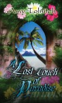 A Lost Touch of Paradise: Book Two in the Lost Touch Series - Amy Tolnitch