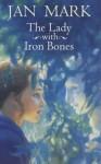 The Lady With Iron Bones - Jan Mark