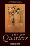 In the Inner Quarters: Erotic Stories from Ling Mengchu's Two Slaps - Ling Mengchu, Ling Mengchu, R.W.L. Guisso