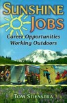 Sunshine Jobs: Career Opportunites Working Outdoors - Tom Stienstra, Robyn Schlueter, Janet Connaughton