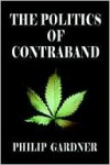 The Politics of Contraband - Philip Gardner