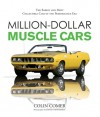 Million-Dollar Muscle Cars: The Rarest and Most Collectible Cars of the Performance Era - Colin Comer, David Newhardt