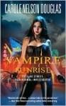 Vampire Sunrise: Delilah Street: Paranormal Investigator - Carole Nelson Douglas