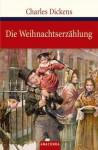 Die Weihnachtserzählung [A Christmas Carol] - Charles Dickens, Isabelle Fuchs