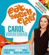 Eat Yourself Clever: A 28-Day Plan to Help you Lose Weight, Improve Brain Power and Boost Wellbeing - Carol Vorderman, Linda Bird