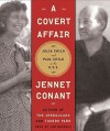 A Covert Affair: Julia Child and Paul Child in the OSS - Jennet Conant, Jan Maxwell