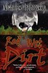 Red Wet Dirt - Nicholas Grabowsky