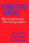 Forging Links: Effective Schools and Effective Departments: Effective Schools, Effective Departments - Pam Sammons, Peter Mortimore