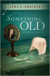 Something Old - Dianne Christner