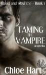 Taming the Vampire: A Paranormal Romance Novella - Chloe Hart