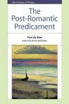 The Post-Romantic Predicament - Paul De Man, Martin McQuillan