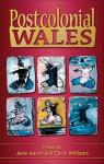 Postcolonial Wales - Chris Williams, Jane E. Aaron, Jane Aaron