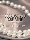 Because You Are Mine: Because You Tempt Me (Because You Are Mine, #1.1) - Beth Kery, Emily Durante