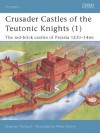 Crusader Castles of the Teutonic Knights (1): The red-brick castles of Prussia 1230-1466 - Stephen Turnbull