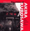 The Films of Akira Kurosawa, Third Edition, Expanded and Updated - Donald Richie