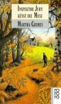 Inspektor Jury küßt die Muse (Richard Jury Mystery, #4) - Martha Grimes, Uta Goridis