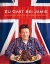 Zu Gast Bei Jamie[Die Besten Rezepte Aus Dem Königreich] - Jamie Oliver