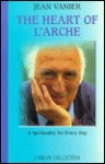 Heart of L'Arche: A Spirituality for Every Day - Jean Vanier