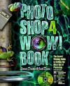 The Photoshop 4 Wow! Book: Tips, Tricks & Techniques For Adobe Photoshop 4 - Linnea Dayton, Jack Davis