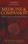 Medicine and Compassion: A Tibetan Lama's Guidance for Caregivers - Chokyi Nyima Rinpoche, Erik Pema Kunsang, David R. Shlim