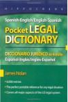 Spanish-English/English-Spanish Pocket Legal Dictionary/Diccionario Juridico de Bolsillo Espanol-Ingles/Ingles-Espanol - James Nolan