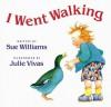 I Went Walking - Sue Williams, Julie Vivas