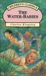 The Water-Babies (Children's Classics) - Charles Kingsley