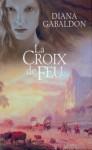 La Croix de feu - Partie 1 (Le cercle de pierre, #5) - Diana Gabaldon, Philippe Safavi