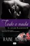 Todo o nada (El affaire Blackstone II) (Spanish Edition) - Raine Miller