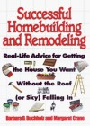 Successful Homebuilding and Remodeling: Real-Life Advice for Getting the House You Want Without the Roof (or Sky) Falling in - Barbara Ballinger Buchholz, Barbara Buchholz