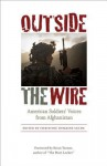 Outside the Wire: American Soldiers' Voices from Afghanistan - Christine Dumaine Leche, Brian Turner