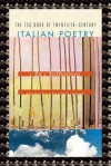 The FSG Book of Twentieth-Century Italian Poetry: An Anthology - Geoffrey Brock