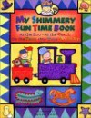 My Shimmery Fun Time Book: At the Zoo, at the Beach, on the Farm, My Toys, Dress Up - Salina Yoon