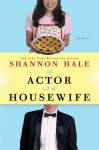 The Actor and the Housewife - Shannon Hale