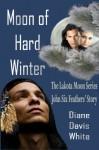 Moon of Hard Winter - Diane Davis White