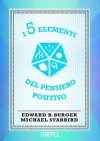 I 5 elementi del pensiero positivo (Lifestyle) (Italian Edition) - Edward Burger, Michael Starbird