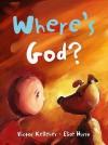 Where's God? - Victor Kelleher, Elise Hurst