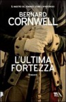 L'ultima Fortezza - Bernard Cornwell
