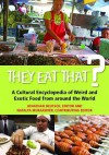 They Eat That?: A Cultural Encyclopedia of Weird and Exotic Food from Around the World - Jonathan Deutsch, Natalya Murakhver