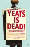 Yeats Is Dead - Roddy Doyle, Frank McCourt, Conor McPherson, Gene Kerrigan