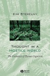 Thought in a Hostile World: The Evolution of Human Cognition - Kim Sterelny