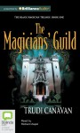 The Magicians' Guild (Black Magician Trilogy) - Trudi Canavan, Richard Aspel