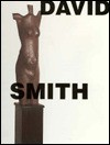 David Smith: To and From the Figure - David Smith, Michael Brenson