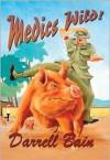 Medics Wild! - Darrell Bain