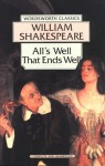 All's Well That Ends Well (Wordsworth Classics) - William Shakespeare