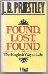 Found, Lost, Found: Or, the English Way of Life - J.B. Priestley