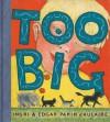 Too Big - Ingri d'Aulaire, Edgar Parin d'Aulaire