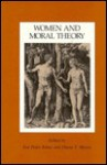 Women and Moral Theory - Eva Feder Kittay