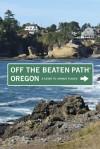 Oregon Off the Beaten Path, 9th: A Guide to Unique Places - Myrna Oakley